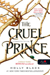 Holly Black: The ​Cruel Prince – A kegyetlen herceg (A levegő népe 1.)