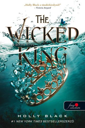 Holly Black: The ​Wicked King: A gonosz király (A levegő népe 2.)