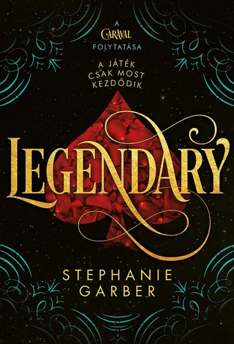 Stephanie Garber: Legendary (Caraval 2.)